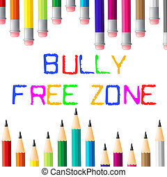 Bully Free Zone Indicates Bullying Children And Cyberbully -...