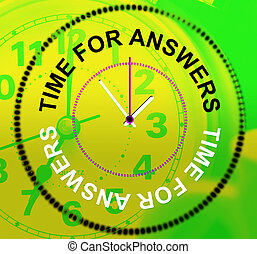 Time For Answers Represents Knowhow Assist And Help - Time...