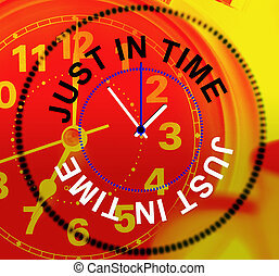 Just In Time Represents At Last And Clock - Just In Time...