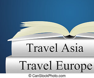 Europe Books Indicates Travel Guide And Asian - Europe...