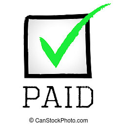 Paid Tick Represents Mark Paying And Bills - Tick Paid...