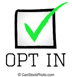 Opt In Means Passed Confirm And Yes - Opt In Showing Tick...
