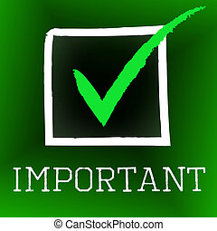 Important Tick Represents Yes Importance And Momentous -...