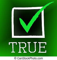 Tick True Represents In Truth And Accurate - Tick True...