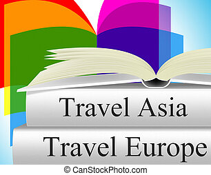 Europe Books Means Travel Guide And Asia - Europe Travel...