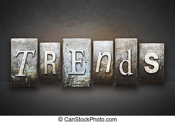 Trends Letterpress - The word TRENDS written in vintage...