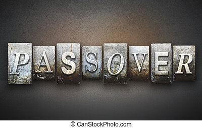 Passover Letterpress - The word PASSOVER written in vintage...