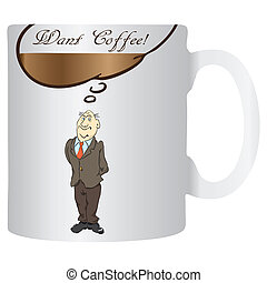 Want Coffee - Creative office cup Want Coffee Vector...