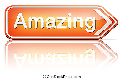 Wow amazong - awesome and amazing, mind blowing wow factor