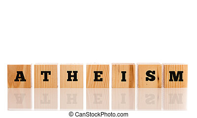 Row of wooden blocks spelling - Atheism - signifying a...