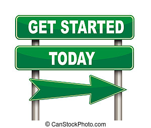 Get started today green road sign - Illustration of green...