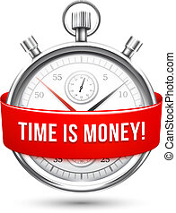 Stopwatch with Red Banner Stating Time is Money Concept...