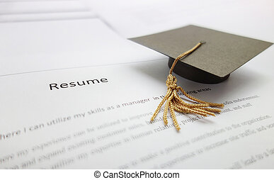 Job resume - Small graduation cap on a resume - recent...