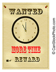 Overwork, more time wanted, business concept. Notice. -...