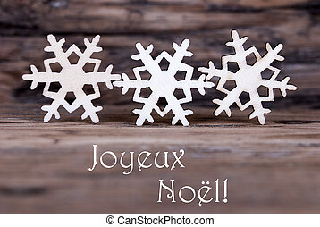 Snowflakes with Joyeux Noel - Three Wooden Snowflakes with...