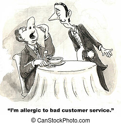 "Customer Service - ""I'm allergic to bad customer service."""