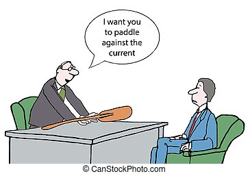 "Change Management - ""I want you to paddle against the..."