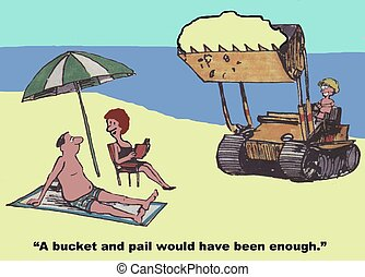 """Spoiled Child - """"A bucket and pail would have been enough."""""""