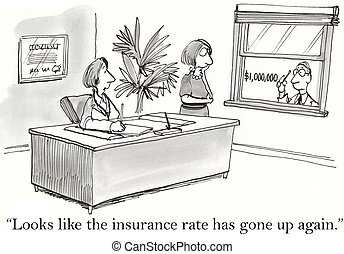 "Insurance - ""Looks like the insurance rate has gone up..."