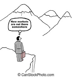 New Markets - 'New markets are out there somewhere.'