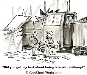 Do Not Text While Driving - Did you get my text about being...