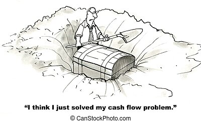 "Cash Flow - ""I think I just solved my cash flow problem."""