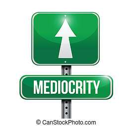 mediocrity sign illustration design over a white background
