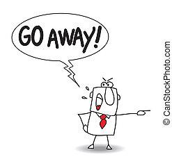 """Go away - Joe is upset. he says """"Go away"""""""