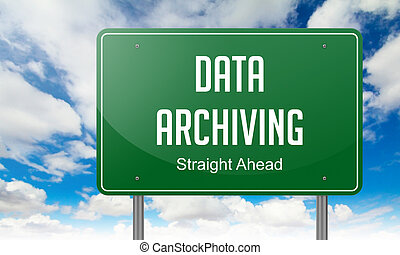 Data Archiving on Green Highway Signpost - Highway Signpost...