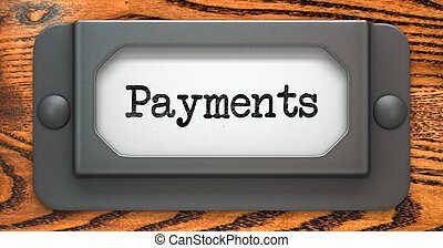 Payments - Concept on Label Holder - Payments - Inscription...