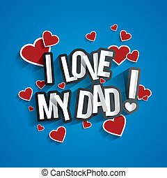 I Love My Dad Design With Hearts On Red Background vector...