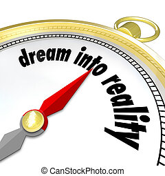 Dream Into Reality Words Gold Compass Direction Achieve Goal...