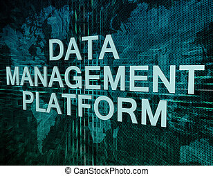 Data Management Platform text concept on green digital world...