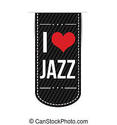 I love jazz banner design over a white background, vector...