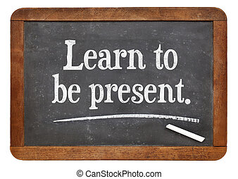 learn to be present - a motivational advice on a vintage...