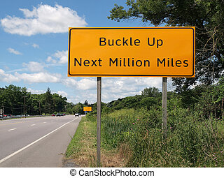 Buckle Up Sign and Highway - Buckle Up Next Million Miles...