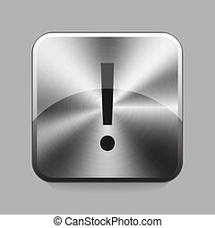 Chrome button - exclamation mark chrome or metal button or...