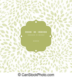 Vector green leaves explosion textile texture frame seamless...