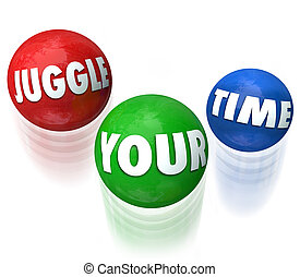 Juggle Your Time Words 3d Balls Manage Many Jobs Tasks -...