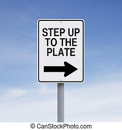 Step Up to the Plate - A modified road sign indicating an...
