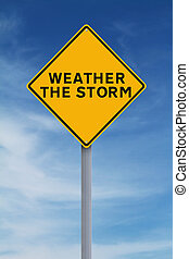 Weather the Storm - A conceptual road sign indicating...