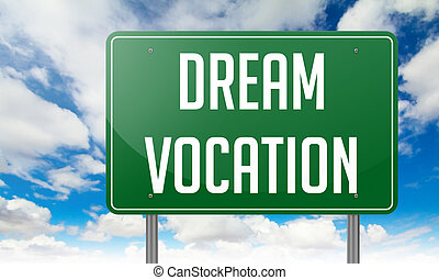 Dream Vocation on Highway Signpost.