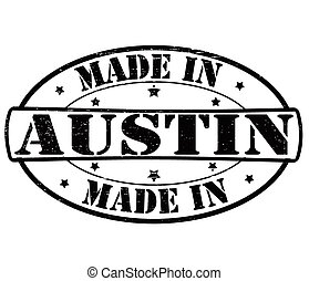 Made in Austin - Stamp with text made in Austin inside,...