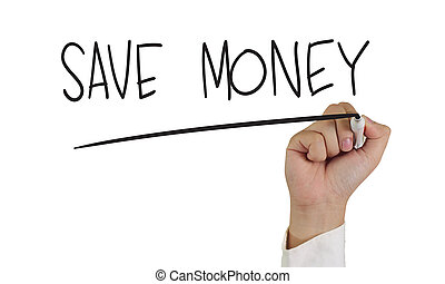 Save Money - Business concept image of a hand holding marker...