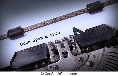 Vintage inscription made by old typewriter, Once upon a time