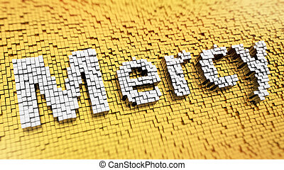Pixelated Mercy - Pixelated word Mercy made from cubes,...