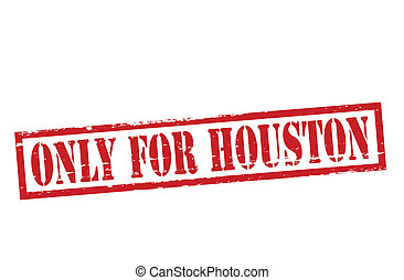 Only for Houston - Rubber stamp with text only for Houston...