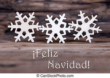 Three Snowflakes with Feliz Navidad - Three Snowflakes with...