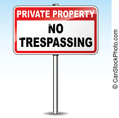 Vector no trespassing sign - Vector illustration of no...