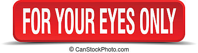 for your eyes only red 3d square button isolated on white...
